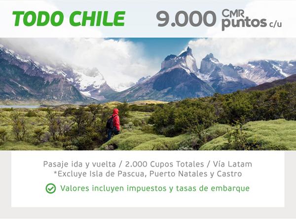 TODO CHILE 9.000 CMR Puntos c/u Pasaje ida y vuelta  /  Vía LATAM  /  2.000 cupos totales *Excluye Isla de Pascua y Puerto Natales